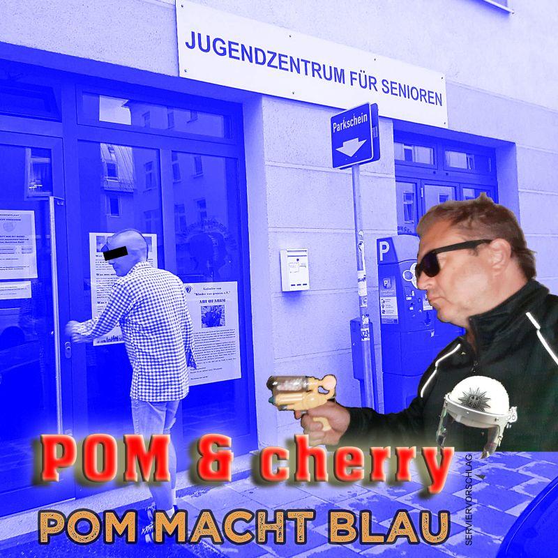 POM & cherry: POM macht Blau